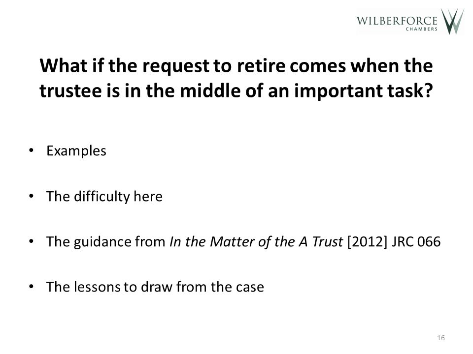 Conflict cases In the Matter of the E, L, O and R Trusts [2008] JRC 150. If clear conflict, resign